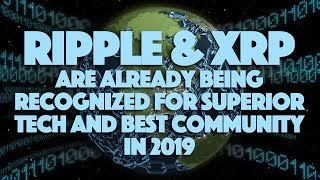 Ripple & XRP Are Already Being Recognized For Superior Tech And Best Community In 2019