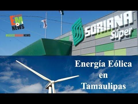 Utilizará Soriana energía eólica en Tamaulipas - Mexico Energy News -  29-Ago-17