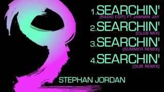 Searchin' (Dub Remix)-Stephan Jordan Ft Jammin Jay