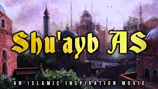 [BE021] Shu'ayb AS & The People Of Madyan