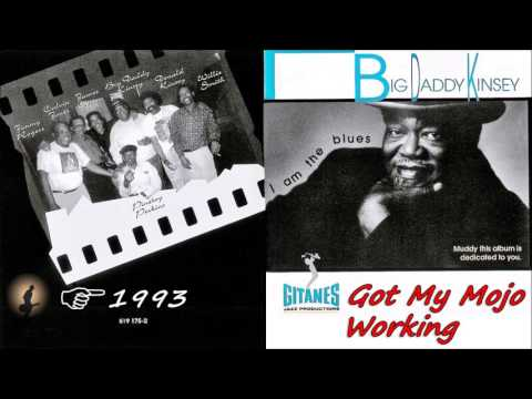 Big Daddy Kinsey - Got My Mojo Working (Kostas A~171)