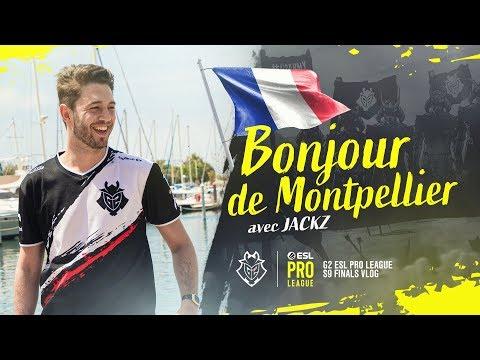 Bonjour de Montpellier avec JaCkz  G2 ESL Pro League Finals Vlog