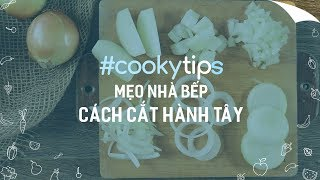 #CookyVN - CÁCH CẮT HÀNH TÂY thật đẹp và dễ dàng | MẸO VẶT TỰ CHẾ | How to cut Onion - CookyTV