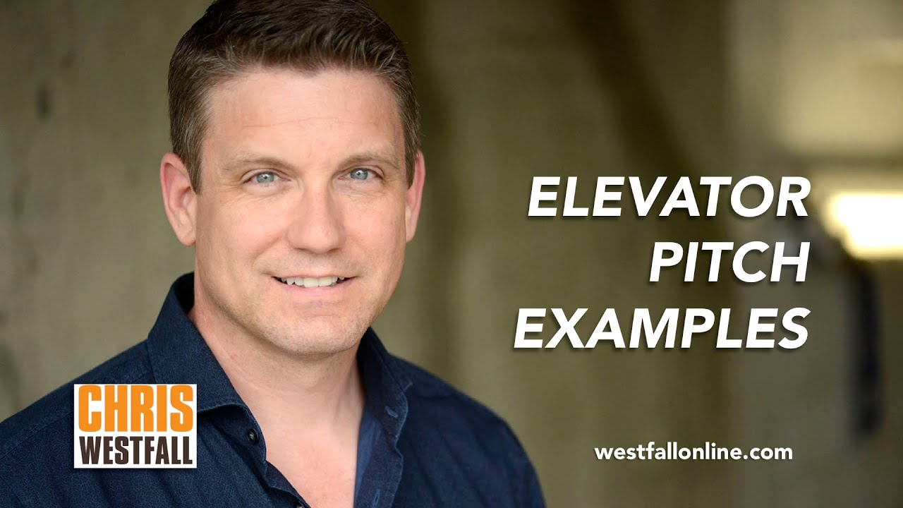 Elevator Pitch Examples with Chris Westfall YouTube – Elevator Pitch Example