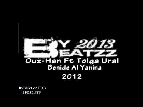 Ouz-Han Ft Tolga Ural - Benide Al Yanına [2012] YepYeni