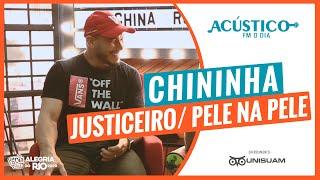 Chininha - Justiceiro / Pele Na Pele (Acústico FM O Dia)
