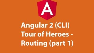 angular 2 cli tour of heroes routing part 1