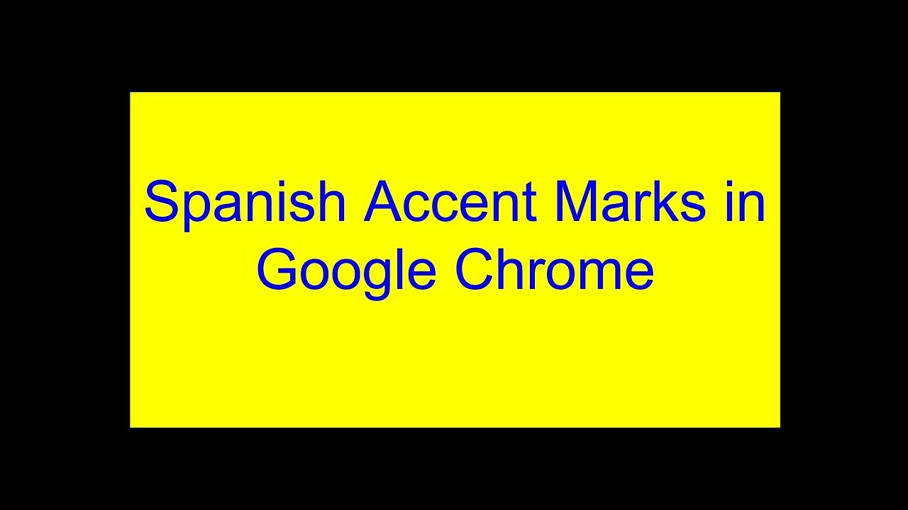 Spanish Accent Marks In Chrome Chromebook Youtube