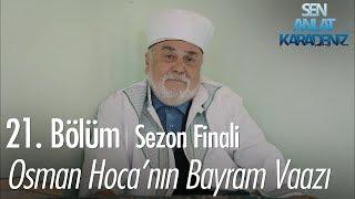 Osman Hoca'nın bayram vaazı - Sen Anlat Karadeniz 21. Bölüm | Sezon Finali
