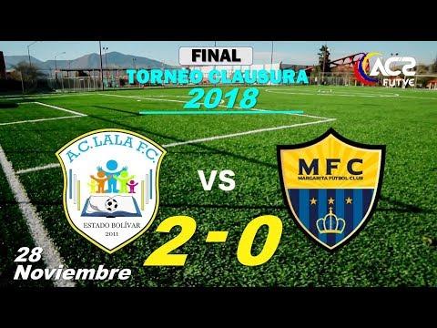 FINAL Clausura 2018 | Lala FC 2 – 0 Margarita FC | 28-11-18