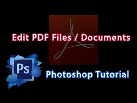 Photoshop Cs6 Tutorial - How To Edit PDF Files / Documents