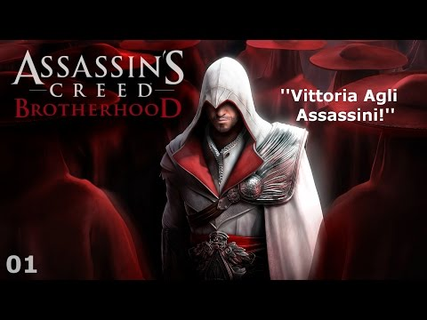 Assassin's Creed: Brotherhood - Episode 01 - Vittoria Agli Assassini!