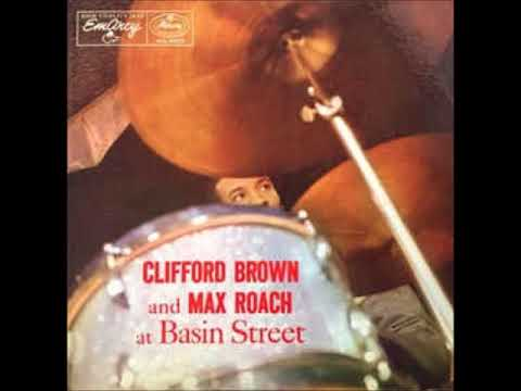 Clifford Brown and Max Roach -  At Basin Street ( Full Album
