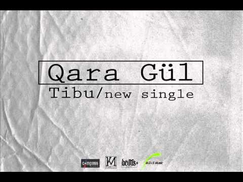 Tibu - Qara Gül