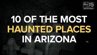 LIST: 10 haunted places in Arizona