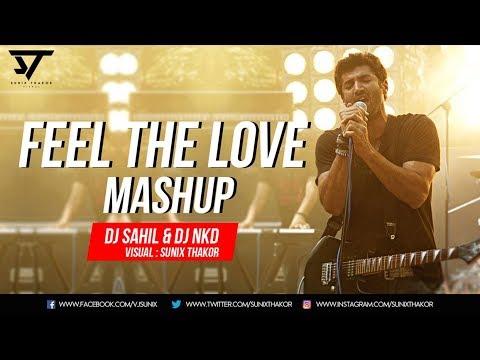 Feel The Love Mashup - DJ Sahil & DJ Nkd - Visual : Sunix Thakor