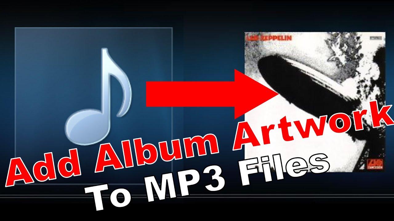 Add Album Cover Art To Mp3 Files Youtube