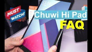 Chuwi Hipad Tablet - Important FAQ (Not a Review)