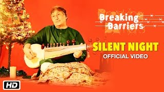 Silent Night | Christmas Carol | Breaking Barriers | Ustad Amjad Ali Khan |