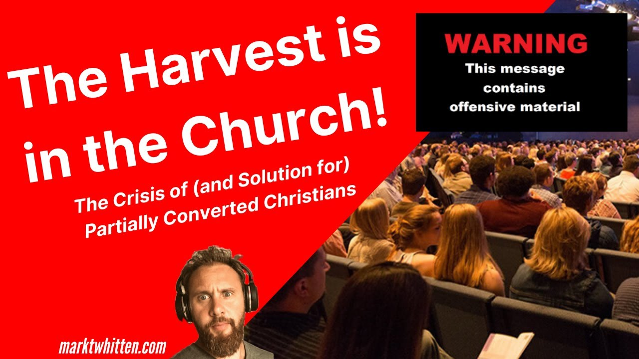 The Harvest is in the Church: The Crisis of (and Solution for) Partially Converted Christians