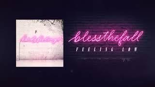 Blessthefall - Feeling Low