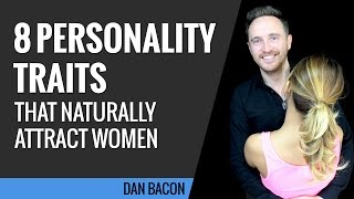 8 Personality Traits That Naturally Attract Women