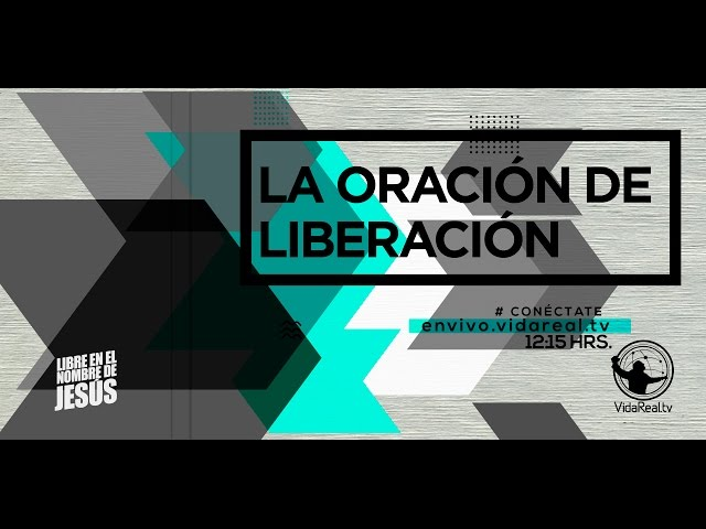 La oración de liberación – 3r. servicio