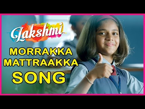 Morrakka Mattraakka Video Song | Lakshmi Tamil Movie | Ditya Bhande | Uthara Unnikrishnan | Sam CS