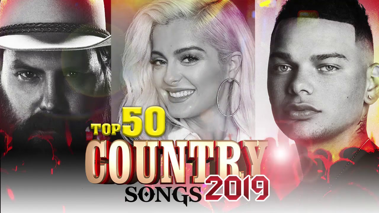 New Country Music Songs 2019 Playlist - Top 100 Country Hits 2019 - Country Love Songs - YouTube