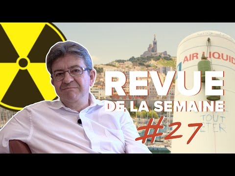 #RDLS27 : LÉGISLATIVES, MARSEILLE, INDUSTRIE, GM&S, TECHNIP,