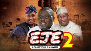 Eje PART 2: Latest Yoruba Movies 2021 This Week (Femi Adebayo, Oga Bello, Anta-Laniyan)