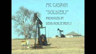 MC Caspah - Soldiers (Produced by Dead Horse Beats)