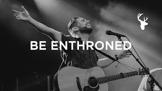 Be Enthroned [Live]  // Jeremy Riddle