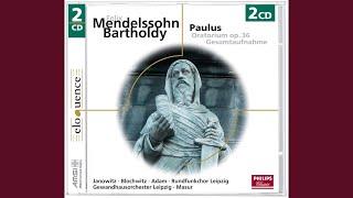"""Mendelssohn: Paulus, Op.36, MWV A14 / Part 1 - No.11 Chor: """"Siehe! Wir preisen selig"""""""