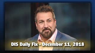 DIS Daily Fix | Your Disney News for 12/11/18