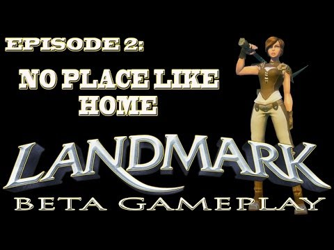 Landmark Gameplay (EP2-No Place Like Home)