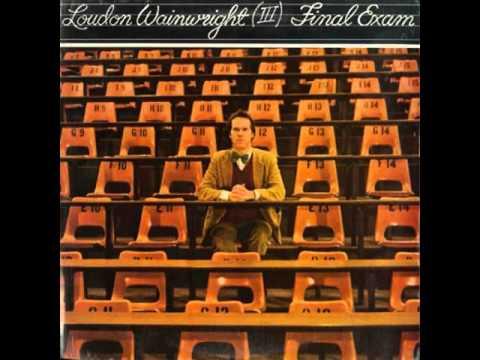 Loudon Wainwright III - Final Exam