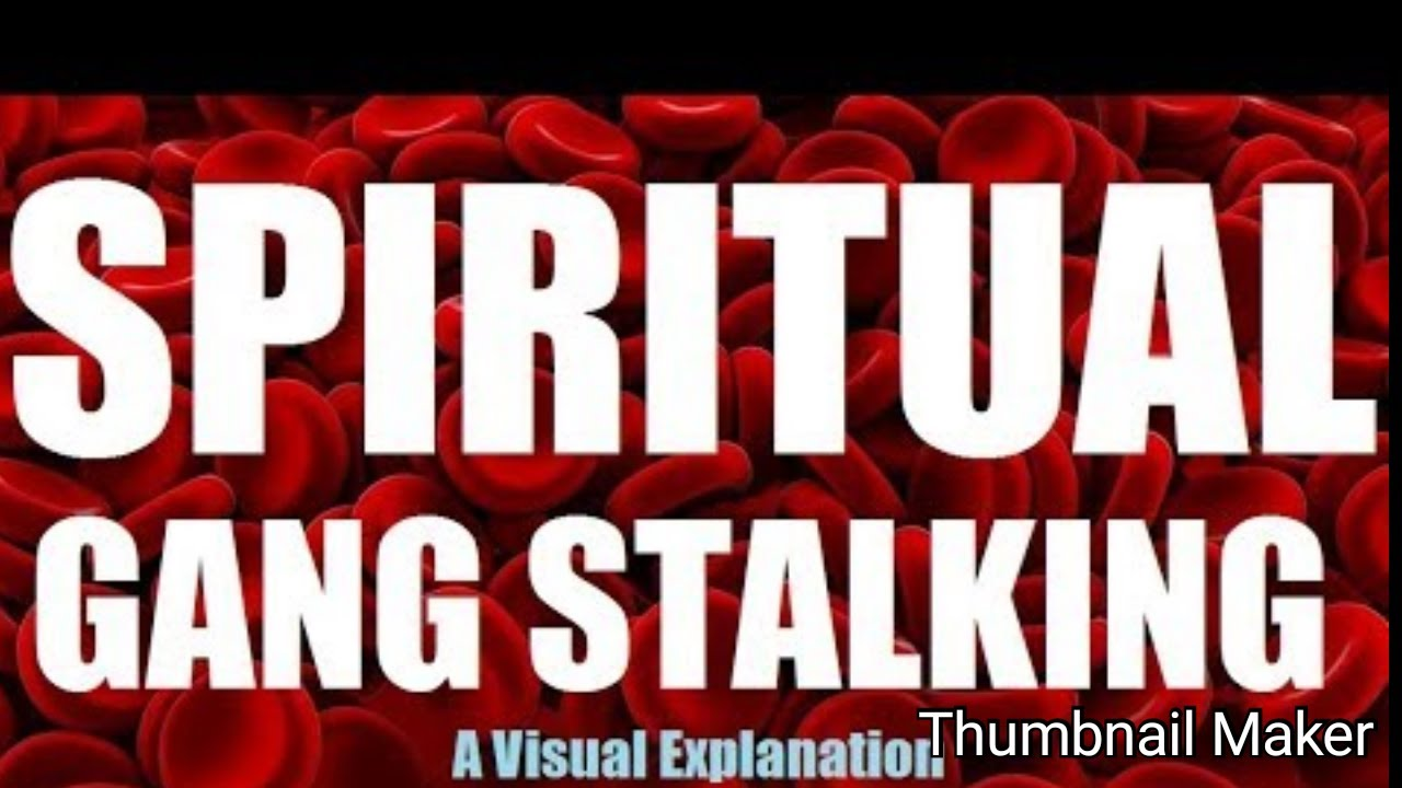SPIRITUAL GANGSTALKING BY DEMONS EXPOSED!(1 3RD will bstalk by DEMONS till  death?It's a good thing!)