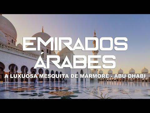 A luxuosa mesquita de mármore de Abu Dhabi - Emirados Árabes l Ep.4