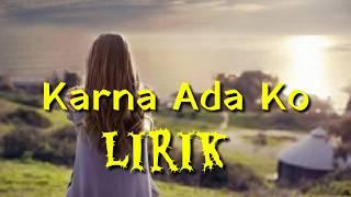 Karna Ada Ko Lirik || lagu timur romantis dan bikin baper