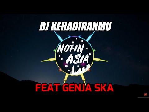 Novin Asia - DJ Remix Full Bass Terbaru 2019 Kehadiranmu Vagetoz Ft Genja Ska
