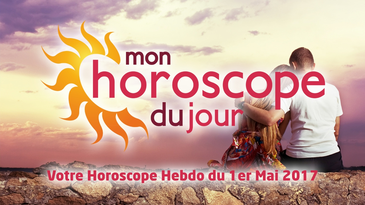 Horoscope Hebdomadaire Du 1er Mai 2017 Youtube