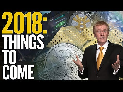 2018: Things To Come for Stocks, Cryptocurrencies, Gold & Si