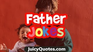 Dad Jokes - Funny Bad Dad Jokes and Puns that will make you laugh
