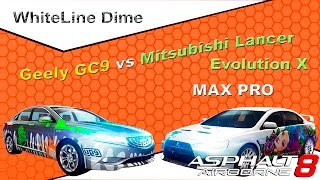 Asphalt 8 Geely GC9 vs Mitsubishi Lancer Evolution X  MAX PRO TEST