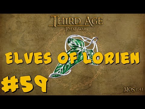 Third Age Total War: Elves of Lórien Part 59 ~ Supreme Defence!