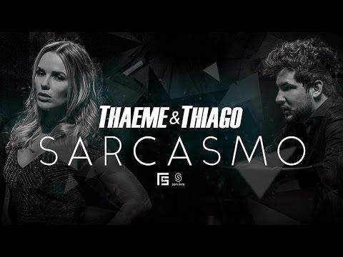 Thaeme e Thiago - Sarcasmo