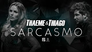 Thaeme e Thiago - Sarcasmo | Clipe Oficial