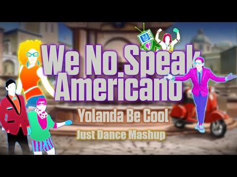 We No Speak Americano - Yolanda Be Cool [Just Dance Fanmade Mashup]