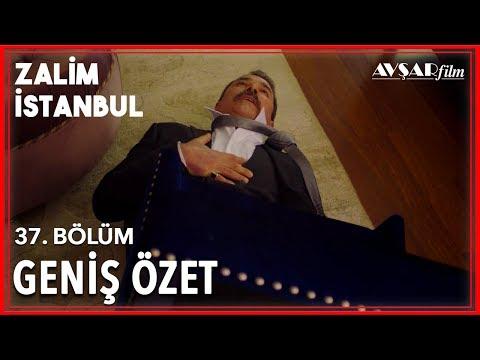 Zalim İstanbul 37. Bölüm Geniş Özet